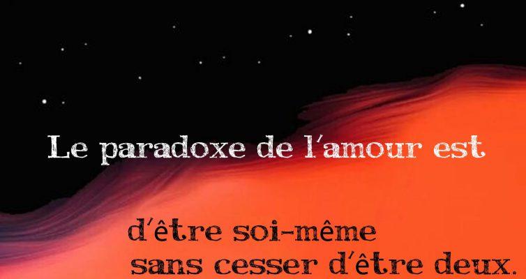 fr img 955 Le paradoxe de lamour est detre soi meme sans cesser detre deux 754x400 1